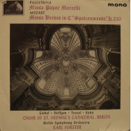 Choir of St.Hedwig`s Cathedral, Berlin Symphony Orchestra, Karl Forster - Palestrina - Missa Papae Marcelli / Mozart - Missa Brevis in C