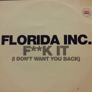 Florida Inc. - F**k It (I Don't Want You Back)