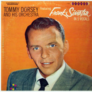 Tommy Dorsey And His Orchestra Featuring Frank Sinatra – Tommy Dorsey And His Orchestra Featuring Frank Sinatra