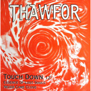 Thawfor – Touch Down / Essence Of Lost Souls / Never Came Close